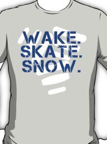 Wake. Skate. Snow. 3 T-Shirt