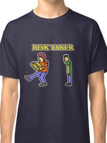 Risk Taker Classic T-Shirt