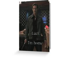luci, i'm home Greeting Card