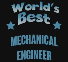 World's Best Mechnical Engineer - T-shirts & Hoodies by elegantarts