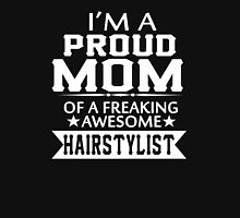 I'M A PROUD HAIRSTYLIST 'S MOM T-Shirt