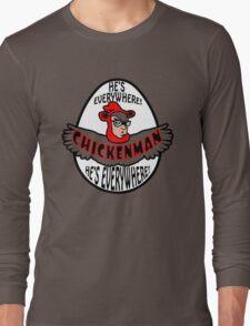 Chicken Man! Long Sleeve T-Shirt