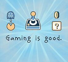 Gaming is good. REMIX by thehookshot