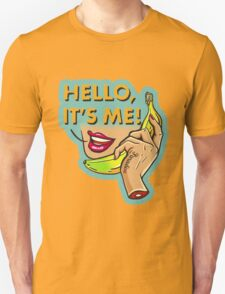 Hello, It's Me Unisex T-Shirt