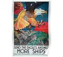 Send the eagles answer more ships United States Shipping Board Emergency Fleet Corporation Poster