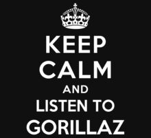 Keep Calm and listen to Gorillaz by Yiannis  Telemachou