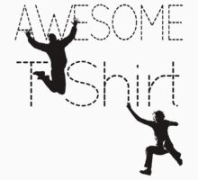 Cool AWESOME T-Shirt by Denis Marsili - DDTK
