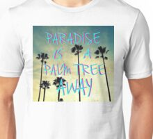 Palm Trees and Paradise Unisex T-Shirt