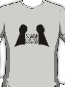 These Are Not The Hammer T-Shirt