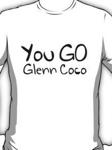 You GO Glenn Coco T-Shirt
