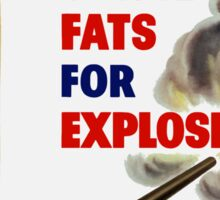 Housewives! Save Waste Fats For Explosives! Sticker
