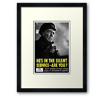 He's in the silent service - are you? Framed Print
