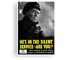 He's in the silent service - are you? Canvas Print
