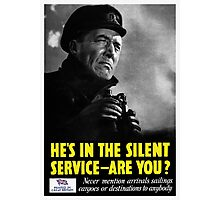 He's in the silent service - are you? Photographic Print