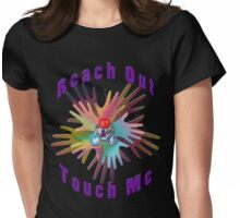 Reach Out and Touch Me social media chic geek t-shirt  Womens Fitted T-Shirt