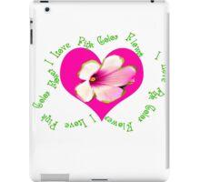 I love pink color flower iPad Case/Skin