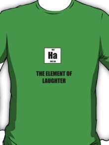 The Element of Laughter T-Shirt