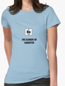 The Element of Laughter Womens Fitted T-Shirt