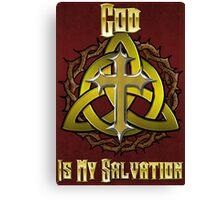 God Is My Salvation Canvas Print
