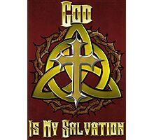 God Is My Salvation Photographic Print