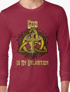God Is My Salvation Long Sleeve T-Shirt