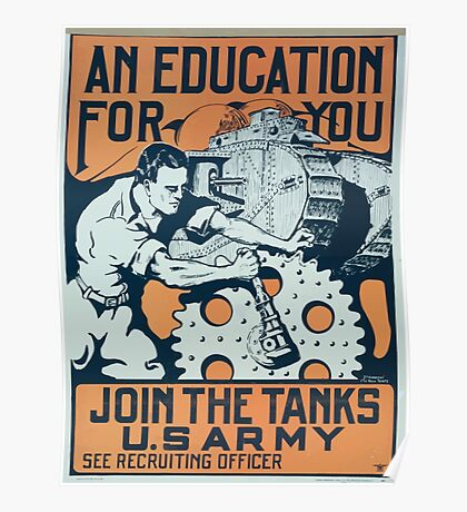 An education for you Join the tanks US Army Poster