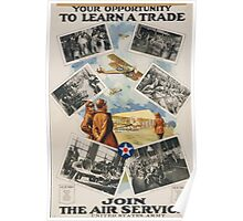 Your opportunity to learn a trade Join the Air Service United States Army Poster