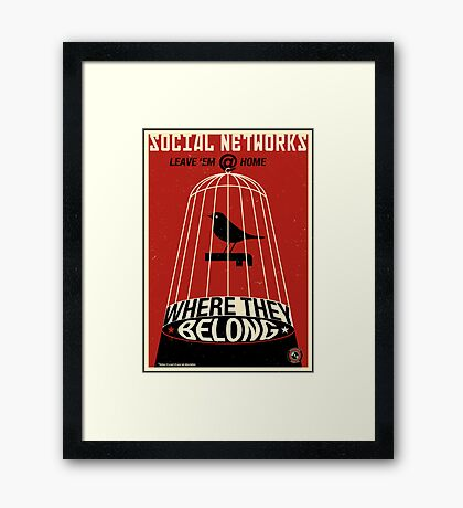 Keep the Social Networking at Home Framed Print
