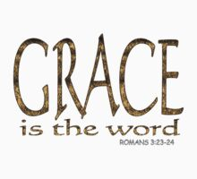 GRACE is the word - Romans 3:23,24 by Donna Keevers Driver