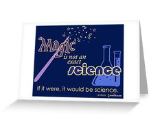 Librarians Magic is not Science Greeting Card