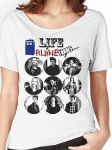 Life Ruiners - Tardis Edition Women's Relaxed Fit T-Shirt