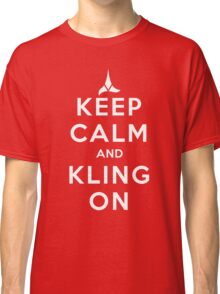 keep calm and kling-on Classic T-Shirt