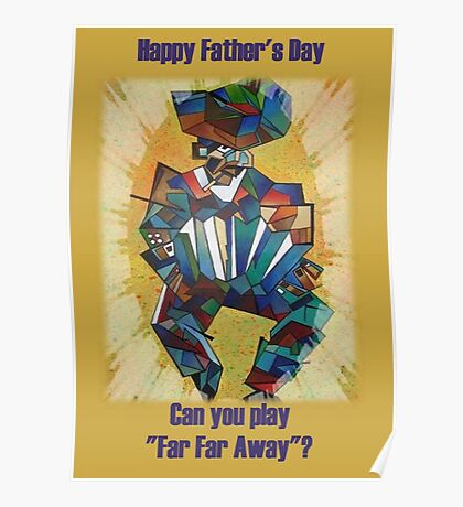 """Father's Day Can You Play """"Far Far Away"""" Poster"""