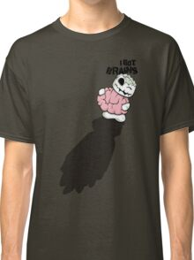 I Got Brains Classic T-Shirt