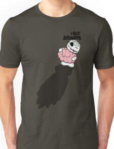 I Got Brains Unisex T-Shirt