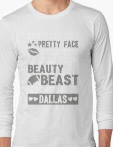 Beauty To Beast. Love Dallas Football. Long Sleeve T-Shirt