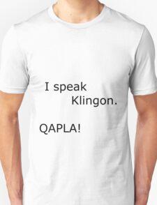 I Speak Klingon. T-Shirt