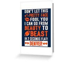 Beauty To Beast. Love Denver Football. Greeting Card