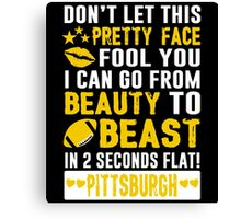 Beauty To Beast. Love Pittsburgh Football. Canvas Print