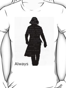 Severus Snape Always. T-Shirt