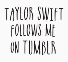 Taylor Follows Me On Tumblr Baby Tee