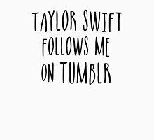 Taylor Follows Me On Tumblr Unisex T-Shirt