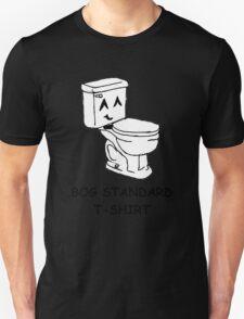 The bog standard T-shirt Unisex T-Shirt