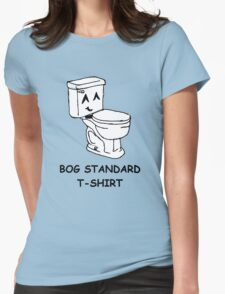 The bog standard T-shirt Womens Fitted T-Shirt