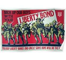 Back up our boys with your Liberty Bond You buy Liberty Bonds and Uncle Sams boys will do the rest Poster