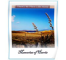 ...there's no place like home ~ memories of Harris (Outer Hebrides) Poster