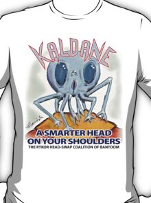 Kaldane: A Better Head On Your Shoulders T-Shirt