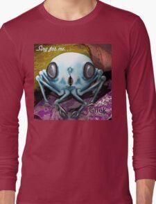 Ghek: Sing For Me Long Sleeve T-Shirt