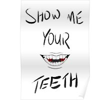 Show Me Your Teeth Poster