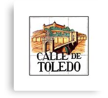 Calle de Toledo, Madrid Street Sign, Spain Canvas Print